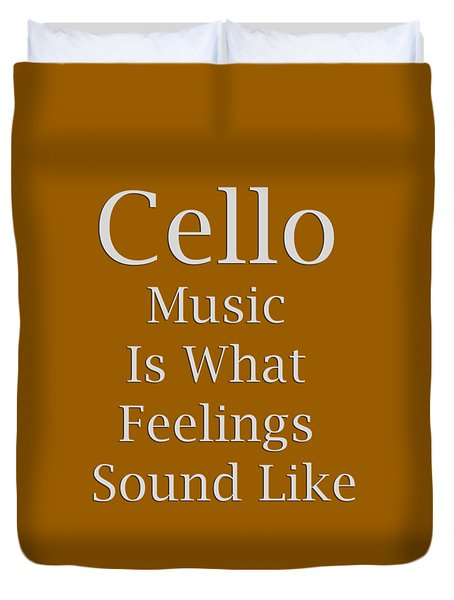 Cello Is What Feelings Sound Like 5592.02 Duvet Cover
