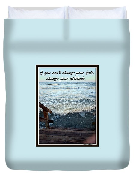 Duvet Cover featuring the photograph Change Your Attitude by Irma BACKELANT GALLERIES