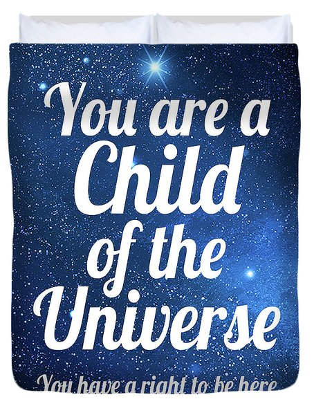 Child Of The Universe Desiderata - Space Duvet Cover