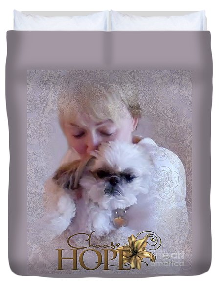 Duvet Cover featuring the digital art Choose Hope by Kathy Tarochione