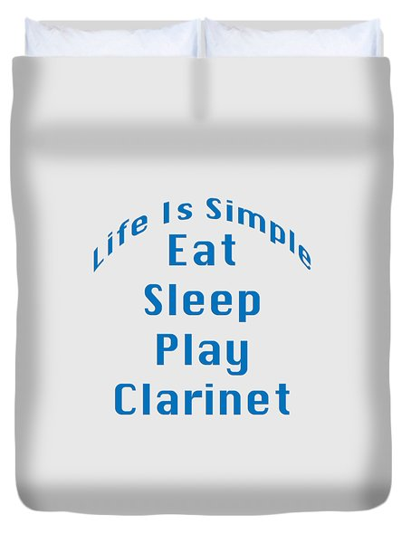 Clarinet Eat Sleep Play Clarinet 5512.02 Duvet Cover by M K  Miller