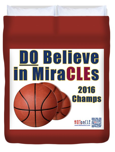 Cleveland Basketball 2016 Champs Believe In Miracles Duvet Cover