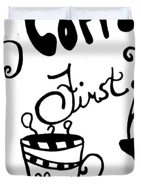 Coffee First Duvet Cover