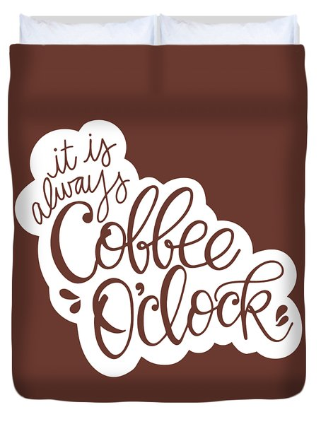 Coffee O'clock Duvet Cover