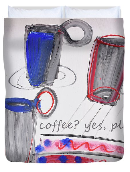 Coffee.....  Yes, Please Duvet Cover by Amara Dacer