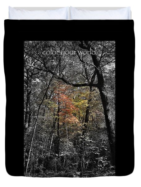 Duvet Cover featuring the photograph Color Your World by Geri Glavis