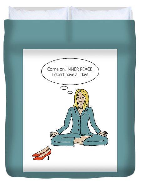 Come On Inner Peace Duvet Cover