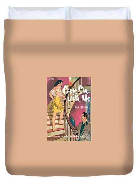 Duvet Cover featuring the painting Come Sin With Me by Walter Popp