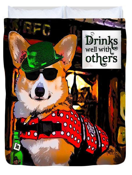 Corgi - Drinks Well With Others Duvet Cover