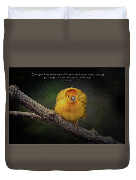 Courage Is The Most Important Of All The Virtues ... Duvet Cover