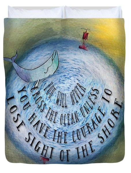 Courage To Lose Sight Of The Shore Mini Ocean Planet World Duvet Cover