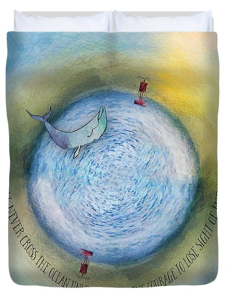 Courage To Lose Sight Of The Shore Orb Mini World Duvet Cover