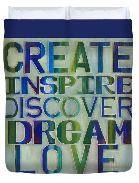 Duvet Cover featuring the painting Create Inspire Discover Dream Love by Carla Bank