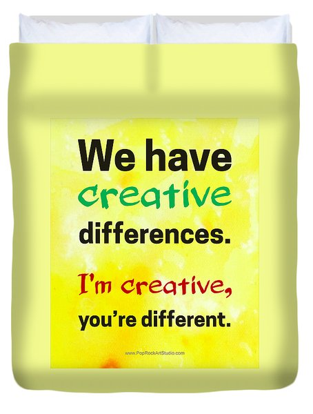 Duvet Cover featuring the digital art Creative Differences Quote Art by Bob Baker