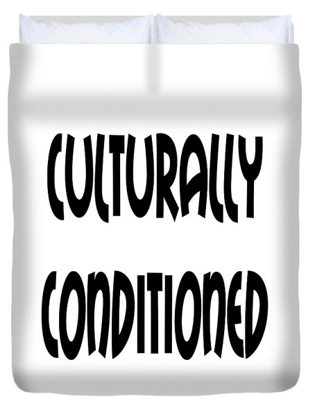 Culturally Condition - Conscious Mindful Quotes Duvet Cover