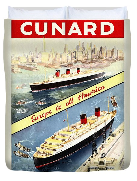 Cunard - Europe To All America - Vintage Poster Restored Duvet Cover