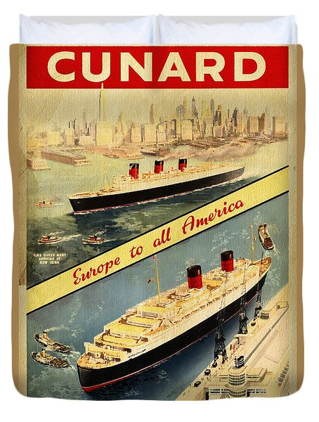 Cunard - Europe To All America - Vintage Poster Vintagelized Duvet Cover