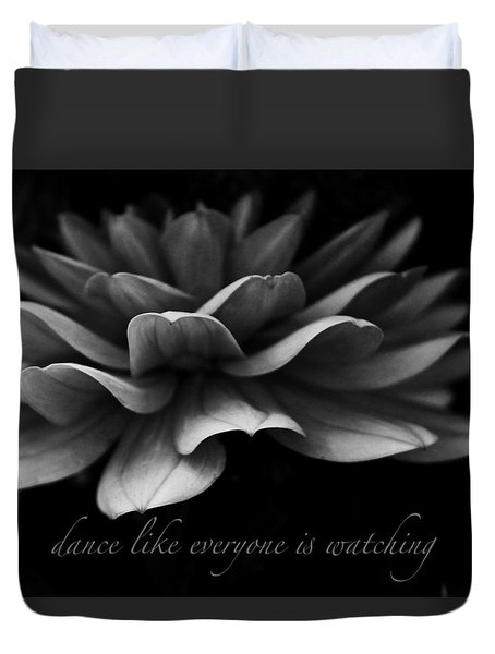 Dance Like Everyone Is Watching With Text Duvet Cover by Geri Glavis