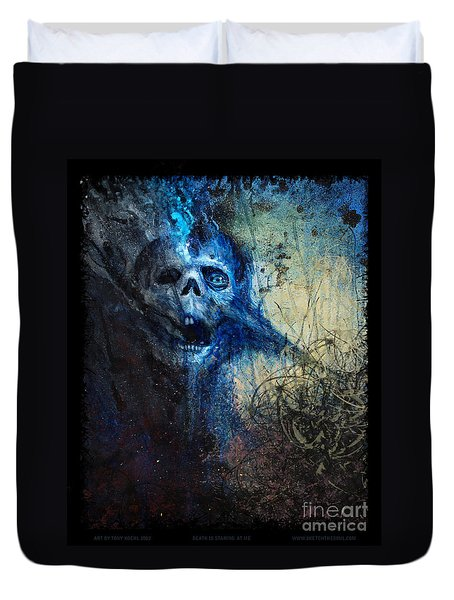 Death Is Staring At Me Duvet Cover by Tony Koehl