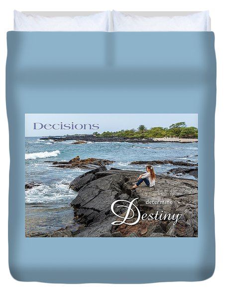 Decisions Determine Destiny Duvet Cover