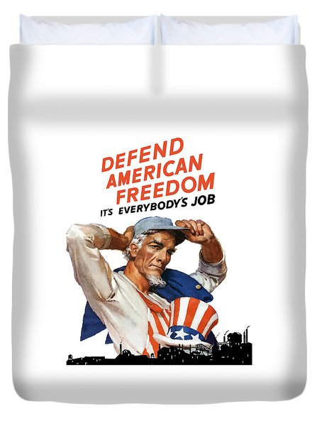 Defend American Freedom It's Everybody's Job Duvet Cover by War Is Hell Store