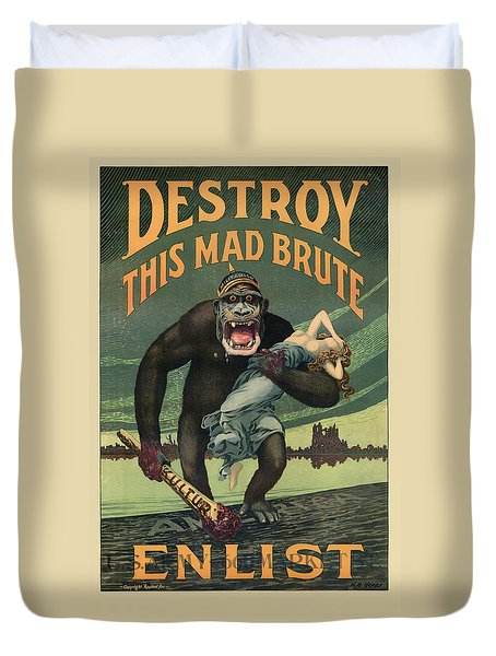 Destroy This Mad Brute - Wwi Army Recruiting  Duvet Cover