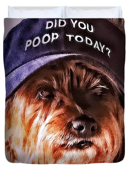 Did You Poop Today Duvet Cover