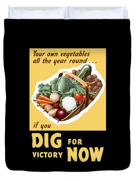Dig For Victory Now Duvet Cover