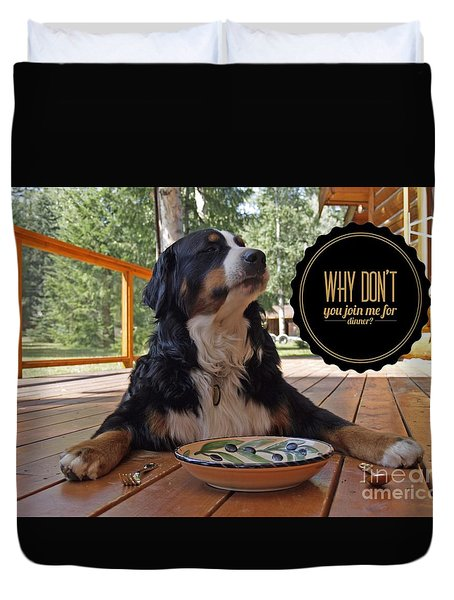 Duvet Cover featuring the digital art Dinner With My Dog by Kathy Tarochione