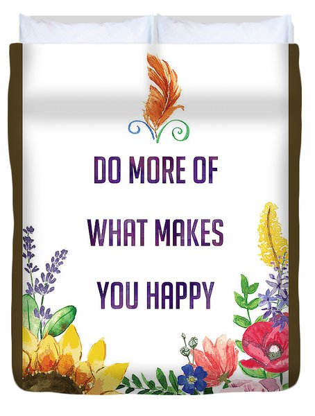 Do More Of What Makes You Happy Duvet Cover