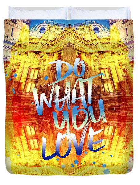 Do What You Love Paris Music Opera Garnier  Duvet Cover