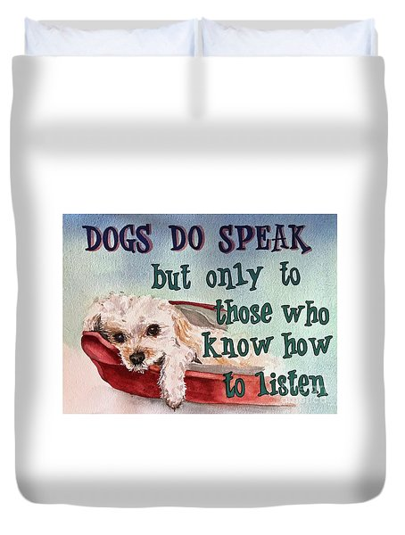 Dogs Do Speak Duvet Cover