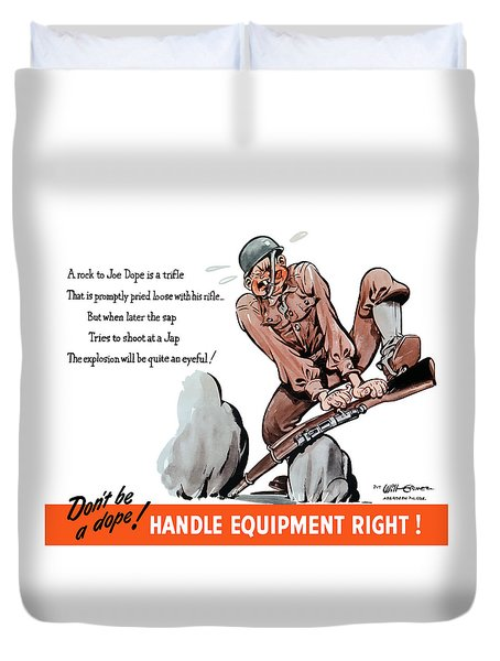 Don't Be A Dope - Handle Equipment Right Duvet Cover