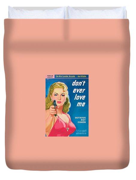 Don't Ever Love Me Duvet Cover by Rudolph Belarski