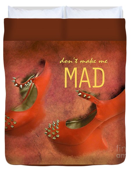 Don't Make Me Mad Duvet Cover by Renee Trenholm