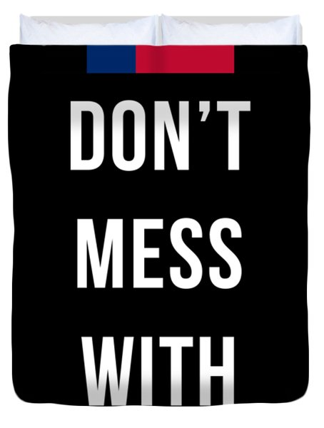Don't Mess With Texas Tee Black Duvet Cover