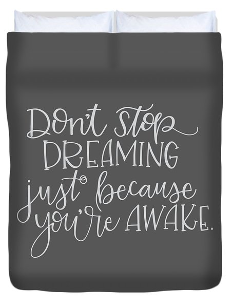 Don't Stop Dreaming Duvet Cover