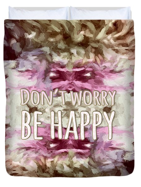Don't Worry Be Happy Duvet Cover by Bonnie Bruno