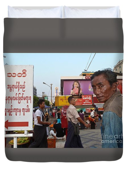 Downtown Rangoon Burma With Curious Man Duvet Cover