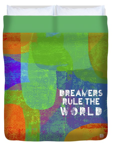 Dreamers Rule Duvet Cover