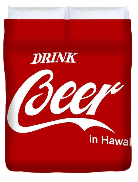 Duvet Cover featuring the digital art Drink Beer In Hawaii by Gina Dsgn