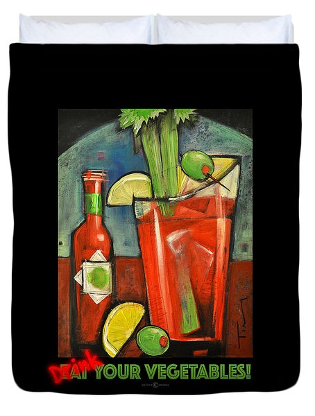 Drink Your Vegetables Poster Duvet Cover by Tim Nyberg