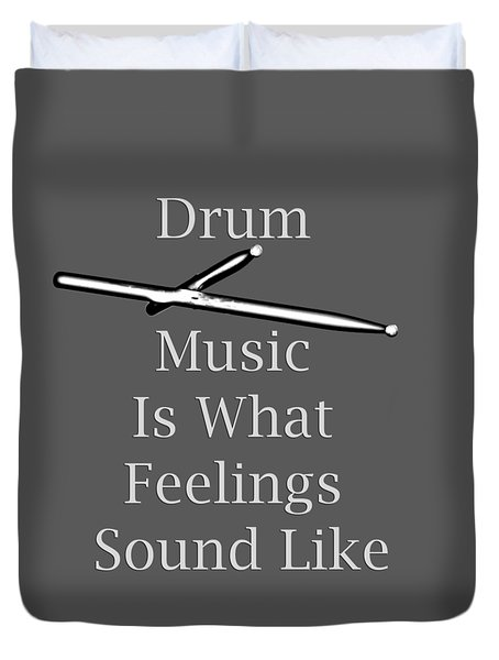 Drum Is What Feelings Sound Like 5579.02 Duvet Cover