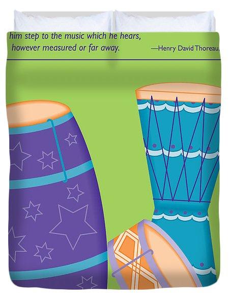 Drums - Thoreau Quote Duvet Cover