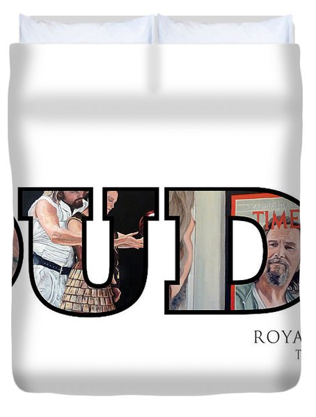 Duvet Cover featuring the digital art Dude Abides by Tom Roderick