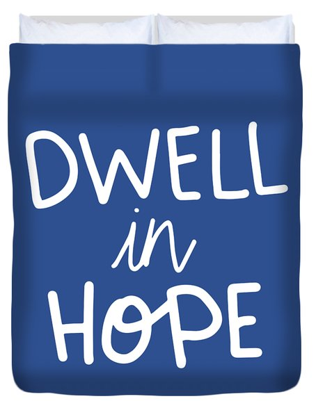 Dwell In Hope Duvet Cover