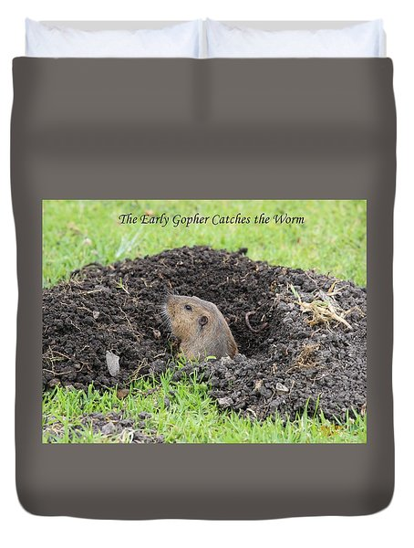 Early Gopher Catches The Worm Duvet Cover