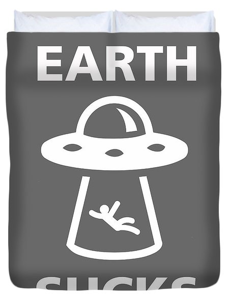 Duvet Cover featuring the digital art Earth Sucks by Gina Dsgn