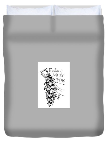 Eastern White Pine Cone On A Branch Duvet Cover
