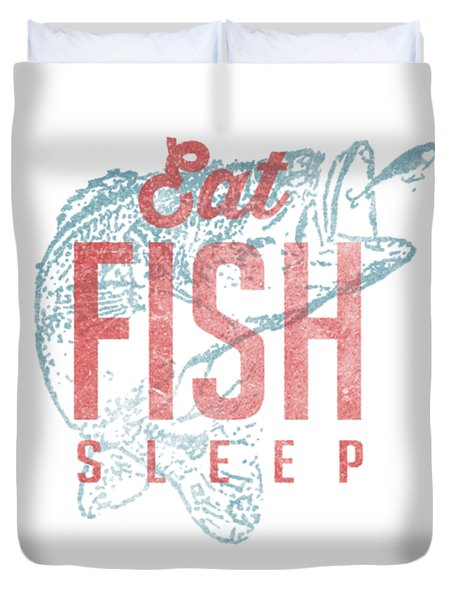 Eat Fish Sleep Tee Duvet Cover